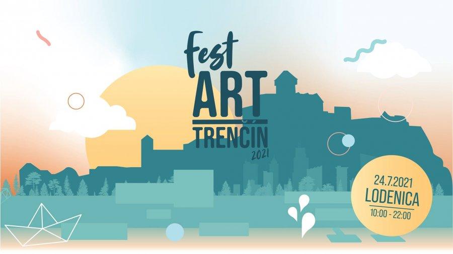 Naši priatelia vás pozývajú na Fest Art Trenčín 24.7.2021 Lodenica Trenčín